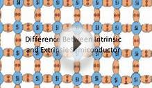 Difference Between Intrinsic and Extrinsic Semiconductor