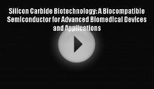 Silicon Carbide Biotechnology: A Biocompatible